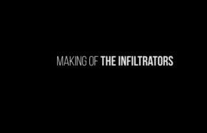 MAKING OF THE INFILTRATORS